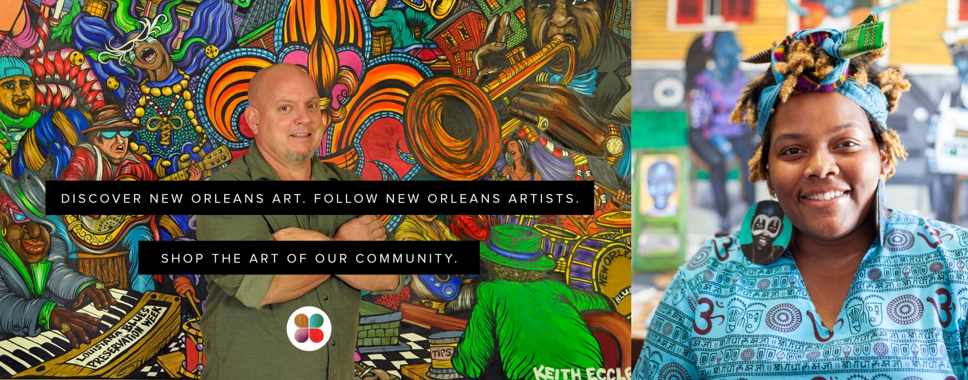 Discover New Orleans Art, Follow New Orleans Artists, Shop the Art of New Orleans